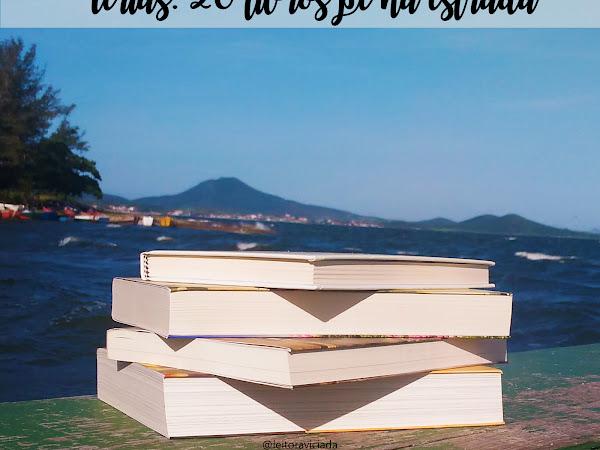Dicas para as férias #05: 20 livros pé na estrada
