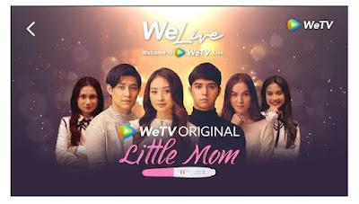 Catat Jadwal Gratis dan VIP Bayar Nonton Little Mom Episode 1 Sampai 13 Web Series di WeTV Full Movie