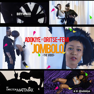VIDEO PREMIERE: Adokiye - Jombolo (Official Music Video) ft. Oritse Femi