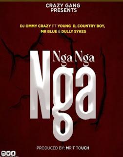 DOWNLOAD AUDIO | DJ Ommy Crazy Ft Mr Blue, Young Dee, Dully Sykes, Country Boy - Nga Nga Nga mp3