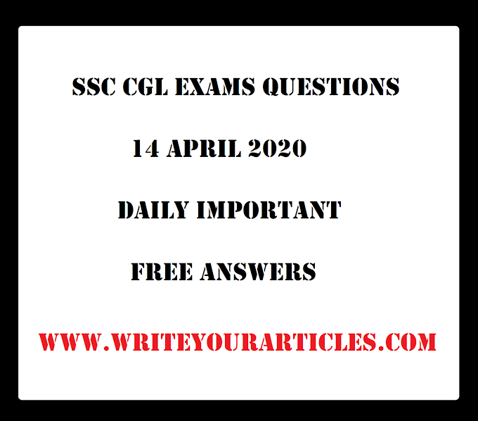 SSC CGL Exams Questions 14 APRIL 2020 Daily Important Free Answers