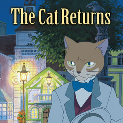 Worst To Best: Studio Ghibli: 09. The Cat Returns