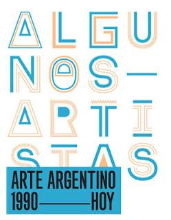 Colecciones y exhibición en la época contemporánea La exposición Algunos Artistas. Arte Argentino 1990-HOY