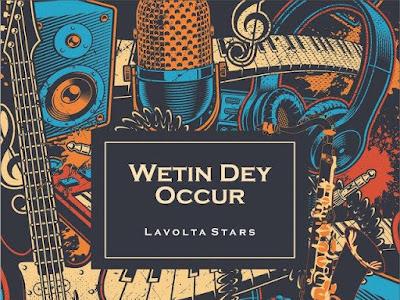 DOWNLOAD MP3: Lavolta Stars - Wetin Dey Occur