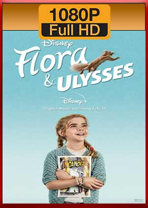 Flora y Ulises (2021) [1080p] [Latino-HD] [MEGA]