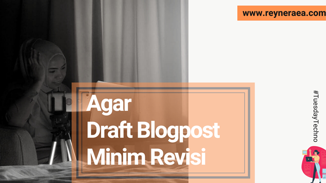 Tips Agar Draft Blogpost Minim Revisi Klien