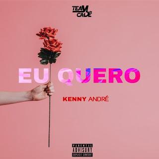 Kenny Andrê (Team Cadê) - Eu Quero (Zouk) [Baixar]