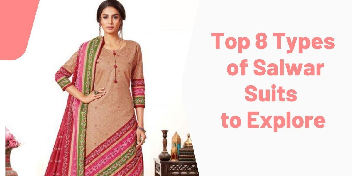 Top 8 Types of Salwar Suits to Explore