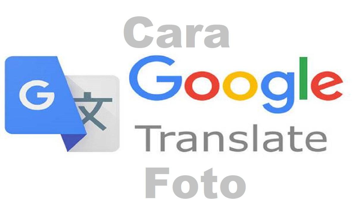 Cara Google Translate Foto