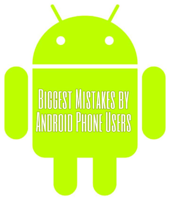 Biggest-mistakes-by-android-phone-users