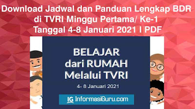 Download Jadwal dan Panduan BDR di TVRI Minggu Pertama/ Ke-1  Tahun 2021 (Tanggal 4 – 8 Januari 2021) I PDF