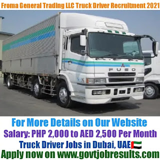 Froma General Trading LLC Truck Driver Recruitment 2021-22