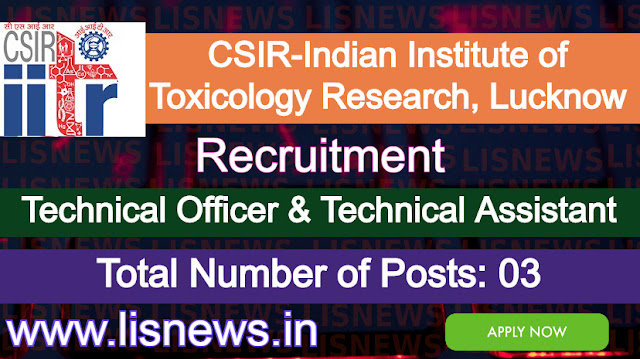 Technical Officer & Technical Assistant at CSIR-Indian Institute of Toxicology Research (CSIR-IITR), Lucknow