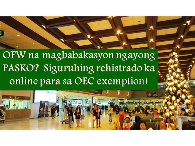 Many Overseas Filipino Workers (OFWs) are excited to go home this December to celebrate Christmas with the families.  But here is a simple reminders to all vacationing OFWs this December from Philippine Overseas Labor Office (POLO) Hong Kong.  Labor Attache Jalilo de la Torre advised vacationing OFWs not to forget to register online to get exemption from overseas employment certificate (OEC).This is because, there are already two airports in the Philippines that are no longer accepting the temporary exemption slips that he ordered to be issued to fast-track the process for the thousands of OFWs set to go home over Christmas.