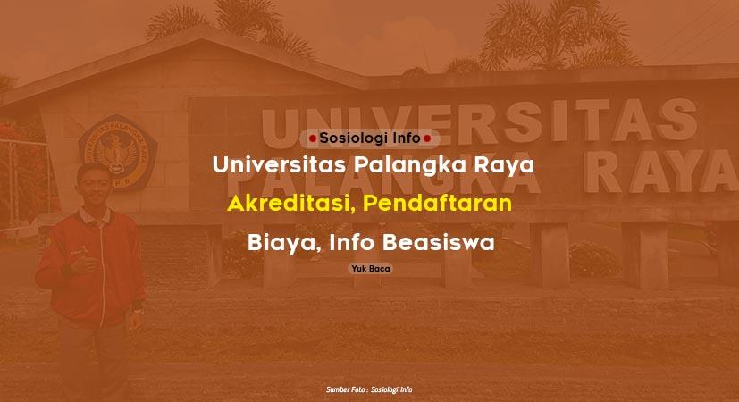 Universitas Palangka Raya : Akreditasi, Pendaftaran, Biaya Kuliah, Info Beasiswa