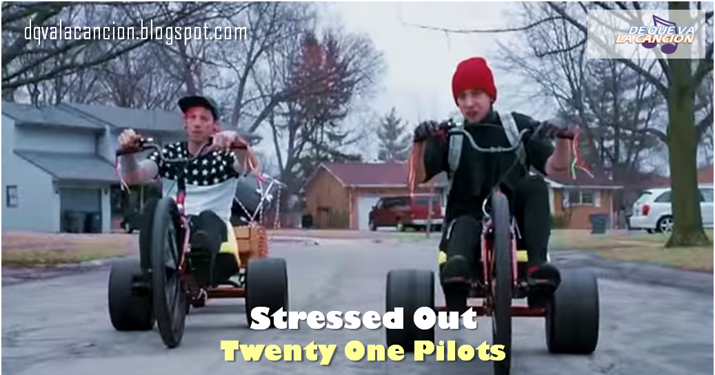 Stressed Out - Twenty One Pilots (2015)