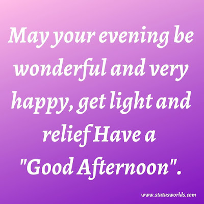 Good Afternoon Status & Quotes & Wishes