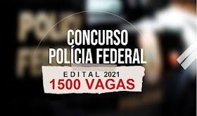 Atenção! Saiu EDITAL do novo Concurso Público da Polícia Federal com 1.500 vagas. Saiba Mais