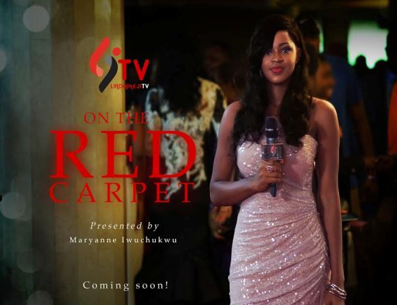 Linda Ikeji TV on the Red Carpet debuts tomorrow March 6th