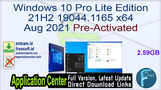 Windows 10 Pro Lite Edition 21H2 19044.1165 x64 Aug 2021 Pre-Activated