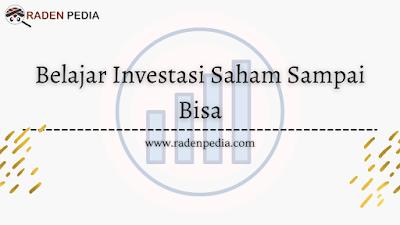 Belajar Investasi Saham dari Gak Bisa jadi Bisa - radenpedia.com