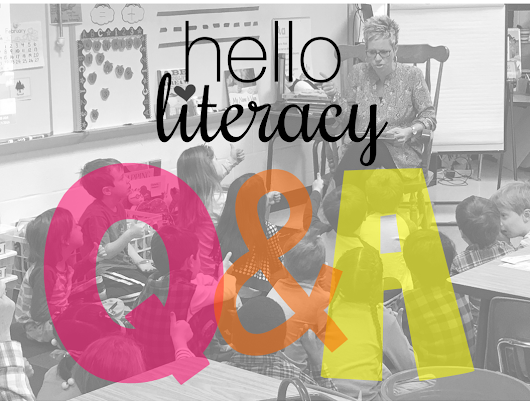 Reading Workshop: Q&A from the Hello Literacy Inbox