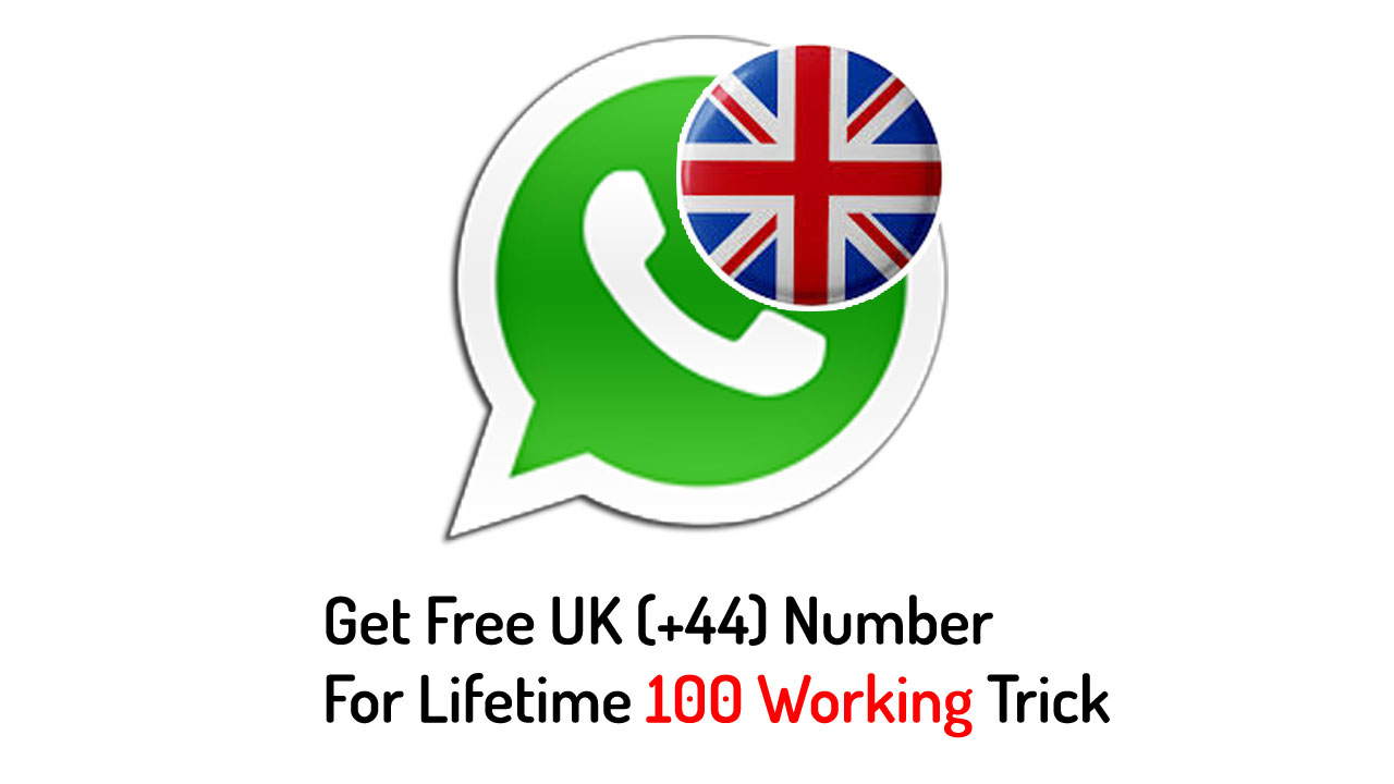 Get Free UK ( +44 ) Number for Whatsapp, Without SmS, Solve