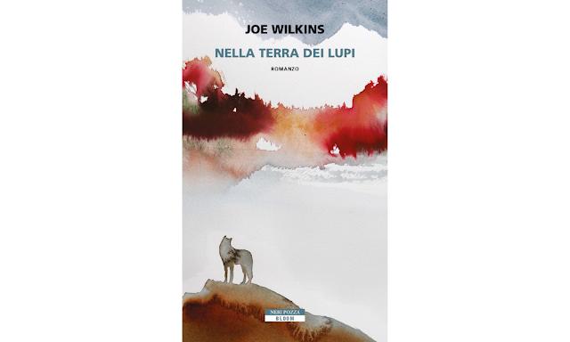 Nella terra dei lupi Joe Wilkins