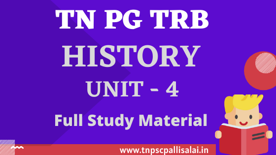 PG TRB History Unit 4 Study Material PDF free Download