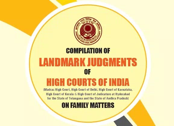 COMPILATION OF  LANDMARK JUDGMENTS  OF  HIGH COURT's OF INDIA ON FAMILY MATTERS