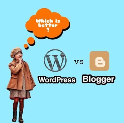 WordPress Vs Blogger , WordPress Vs Blogger Hindi