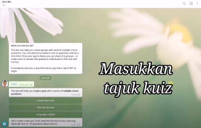 Bina Kuiz Dengan Mudah Hanya Menggunakan Telegram Sahaja