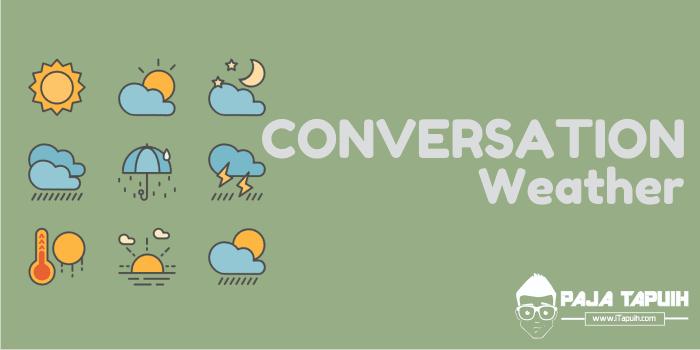 3 Contoh Percakapan Bahasa Inggris Tentang Weather dan Terjemahannya