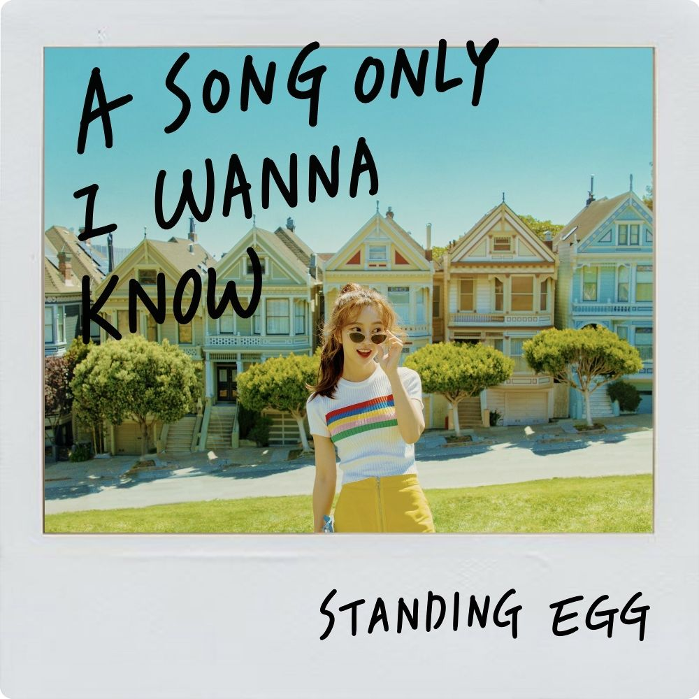 Standing Egg – A Song Only I Wanna Know – Single