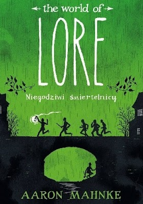 The World of Lore: Niegodziwi śmiertelnicy - Aaron Mahnke