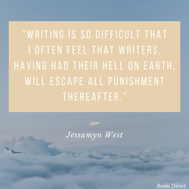 """Writing is so difficult that I often feel that writers, having had their hell on earth, will escape all punishment thereafter."" ~ Jessamyn West"