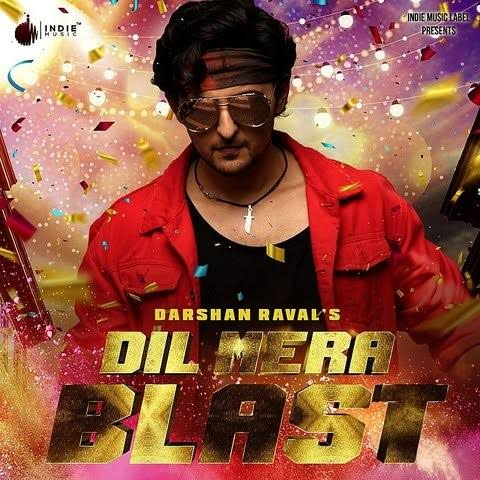 Dil Mera Blast Song Lyrics, Sung By Darshan Raval.