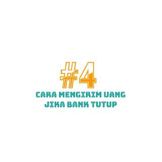 Transfer Uang Jika Bank Tutup