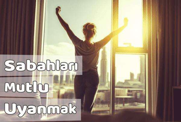 Sabahları Pozitif Uyanmak için Öneriler