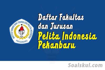 daftar fakultas dan jurusan di pelita indonesia