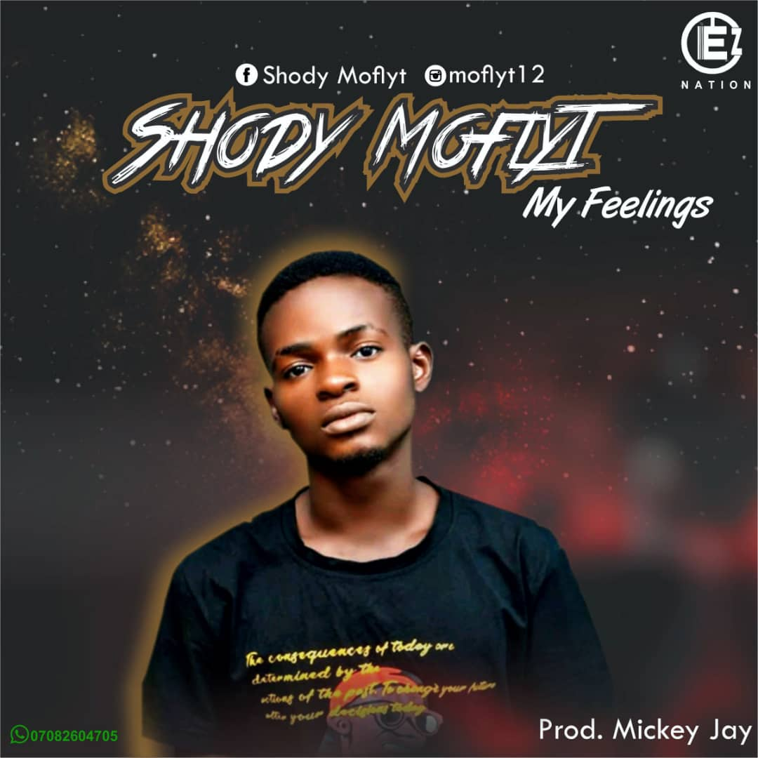 [Music] Shody Moflyt - my feelings (prod. Mickey jay) #Arewapublisize