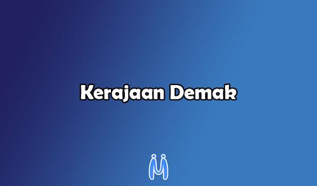 Mengenal pembentukan, perkembangan, perpecahan kerajaan demak yang merupakan kerajaan Islam pertama di Pulau Jawa