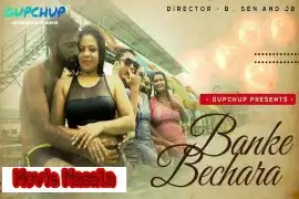 Banke Bechara (Gupchup) WebSeries Star Cast Crew Review And Release Date