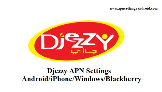 Djezzy APN Settings foor Android