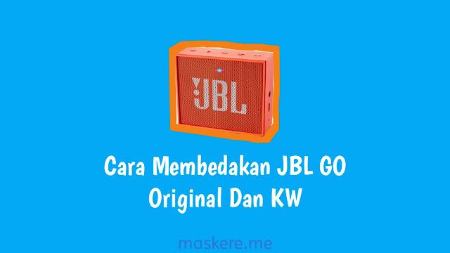 Cara Membedakan JBL GO Orginal Dan KW (Perbedaan JBL GO Original dan KW)