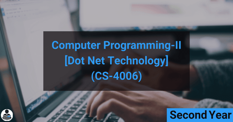 Computer Programming–II (a) (Dot Net Technologies) (CS-4006) RGPV notes CBGS Bachelor of engineering