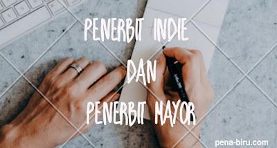 Penerbit Indie dan Mayor