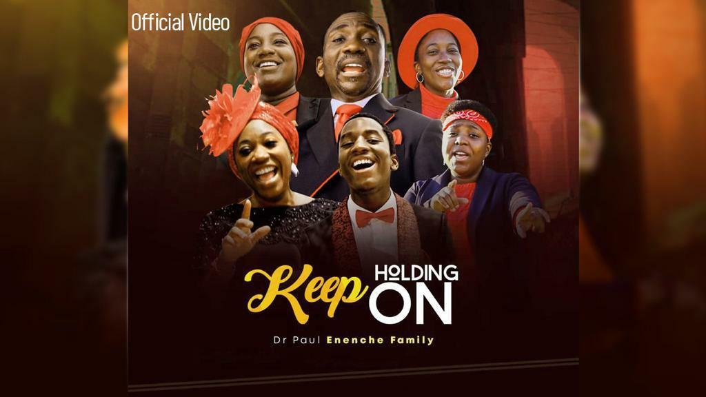 Dr. Paul Enenche & Family - Keep Holding On