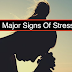 9 Major Signs of Stress: Effect To Your Health That You Should Not Take For Granted