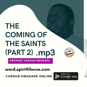 The Coming Of The Saints Part 2 by Prophet Cherub Obadare